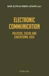 Electronic Communication. Political, Social and Educational Uses, Bern, Peter Lang